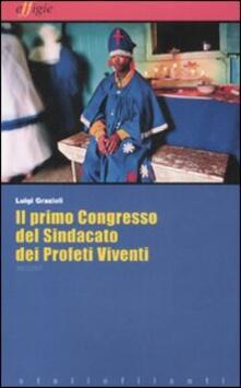 Il primo congresso del sindacato dei profeti viventi - Luigi Grazioli - copertina