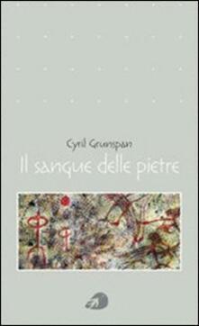 Il sangue delle pietre - Cyril Grunspan - copertina