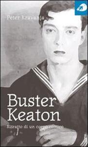 Buster Keaton. Ritratto di un corpo comico