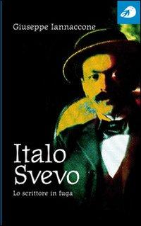 Italo Svevo. Lo scrittore in fuga