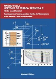 Lezioni di fisica tecnica (civile e ambientale). Vol. 2: Trasmissione del calore, acustica, tecnica dellilluminazione..pdf