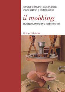 Milanospringparade.it Il mobbing. Dalla prevenzione al risarcimento Image