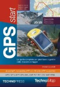 GPS Start. La guida per partire con il GPS. Con CD-ROM