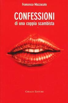 Confessioni di una coppia scambista - Francesca Mazzucato - copertina