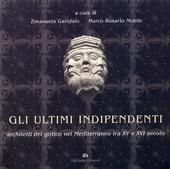 Gli ultimi indipendenti. Architetti del gotico nel Mediterraneo tra XV e XVI secolo