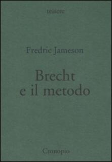 Brecht e il metodo - Fredric Jameson - copertina