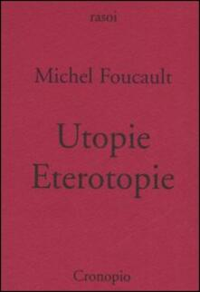 Utopie. Eterotopie - Michel Foucault - copertina
