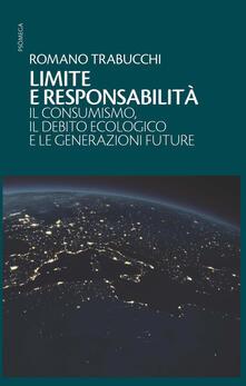 Limite e responsabilità. Il consumismo, il debito ecologico e le generazioni future.pdf