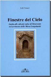 Finestre del cielo. Guida alle edicole votive di Benevento nel perimetro delle Mura Longobarde
