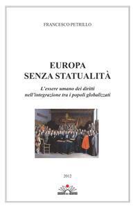 Europa senza statualità. L'essere umano dei diritti nell'integrazione tra i popoli globalizzati