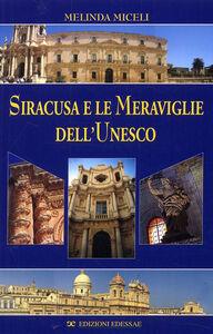 Siracusa e le meraviglie dell'Unesco. Ediz. italiana e inglese