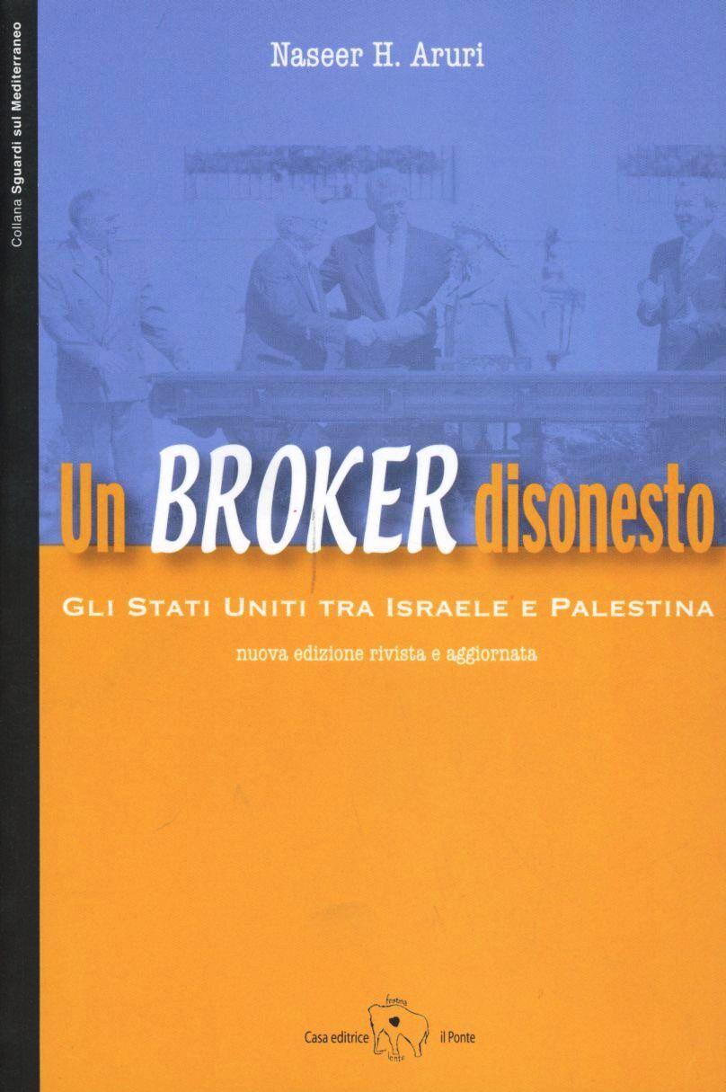 Un broker disonesto. Gli Stati Uniti tra Israele e Palestina