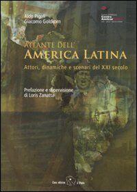 Atlante dell'America Latina. Attori, dinamiche e scenari del XXI secolo