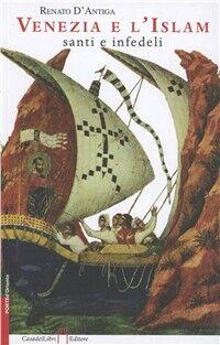 Venezia e l'Islam, santi e infedeli