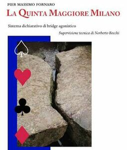 La quinta maggiore Milano. Sistema dichiarativo di bridge agonistico