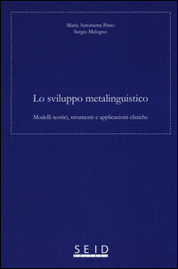 Lo sviluppo metalinguistico. Modelli teorici, strumenti e applicazioni cliniche