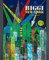Biggi New York. A Survery Exhibition