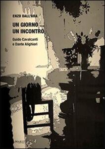Un giorno... un incontro. Guido Cavalcanti e Dante Alighieri