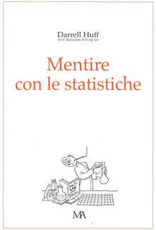 Mentire con le statistiche - Huff Darrel - copertina