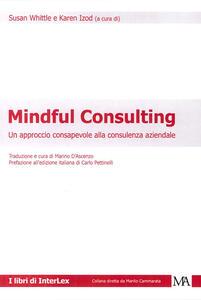 Mindful consulting. Un approccio consapevole alla consulenza aziendale
