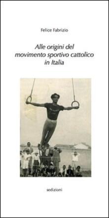 Alle origini del movimento sportivo cattolico in Italia.pdf