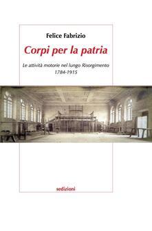 Grandtoureventi.it Corpi per la patria. Le attività motorie nel lungo Risorgimento 1784-1915 Image