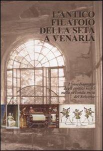 L' antico filatoio della seta a Venaria