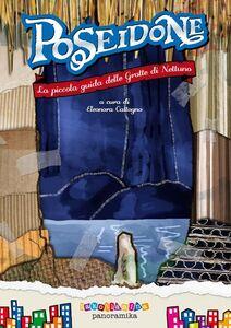 Poseidone. La piccola guida delle grotte di Nettuno