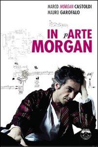 In arte Morgan - Castoldi Marco Morgan Garofalo Mauro - wuz.it