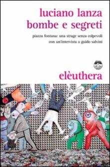 Bombe e segreti. Piazza Fontana: una strage senza colpevoli - Luciano Lanza - copertina