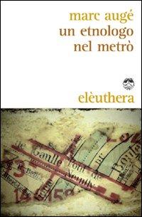 Un etnologo nel metrò