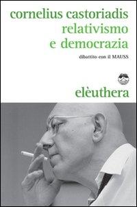 Relativismo e democrazia. D...