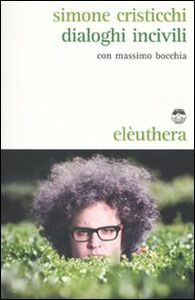 Libro Dialoghi incivili. Con CD Audio Simone Cristicchi , Massimo Bocchia
