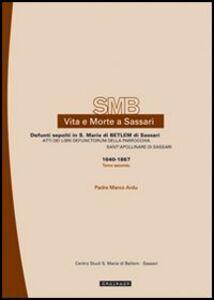 Vita e morte a Sassari. Defunti sepolti in S. Maria di Betlem di Sassari. Vol. 2\2: Atti dei libri defunctorum della parrocchia di Sant'Apollinare di Sassari (1640-1867).