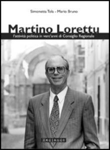 Martino Lorettu. L'attività politica in vent'anni di consiglio regionale