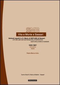 Vita e morte a Sassari. Defunti sepolti in Santa Maria di Betlem di Sassari. Atti del libri defunctorum della parrocchia di Sant'Apollinare di Sassari (1640-1867). Vol. 2\1