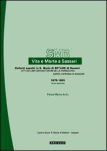 Vita e morte a Sassari. Defunti sepolti a S. Maria di Betlem. Atti dei libri defunctorum della parrocchia di S. Caterina (1676-1855). Vol. 3\2