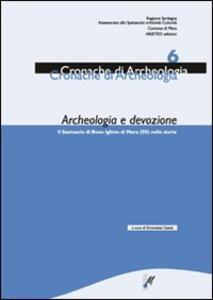 Archeologia e devozione. Il Santuario di Bonu Ighinu di Mara nella storia. Vol. 6