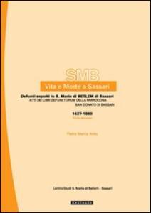 Vita e morte a Sassari. Defunti sepolti in S. Maria di Betlem di Sassari. Atti dei libri defunctorum della parrocchia di S. Donato (1627-1860). Vol. 4\2