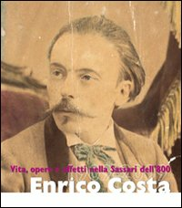 Enrico Costa. Vita, opere e...