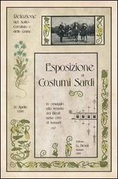 Esposizione di costumi sardi, in omaggio alla venuta dei Reali nella citta di Sassari. Relazioni del Sotto-comitato e delle giurie... (rist. anast. 1899)