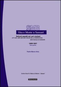Vita e morte a Sassari. Defunti sepolti nei vari cimiteri. Atti dei libri defunctorum della parrocchia di San Nicola di Sassari (1609-1837). Vol. 6\1