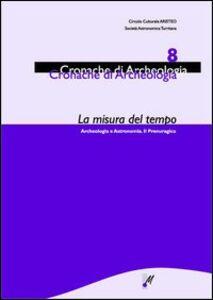 La misura del tempo. Archeologia e astronomia. Il Prenuragico. Vol. 8