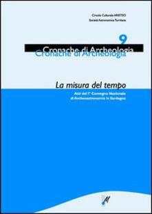 La misura del tempo. Atti del 1° Convegno nazionale di archeoastronomia in Sardegna.pdf