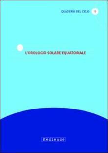 Rallydeicolliscaligeri.it L' orologio solare equatoriale Image