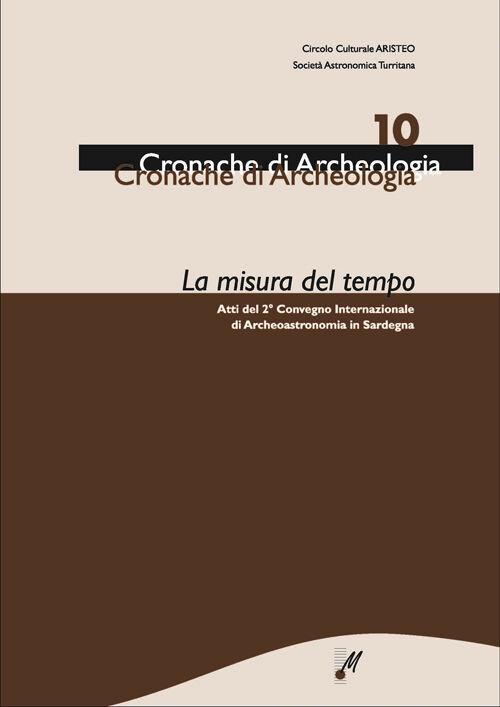La misura del tempo. Atti del 2° Convegno internazionale di archeoastronomia in Sardegna