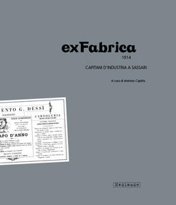 ExFabrica 1914. Capitani d'industria a Sassari
