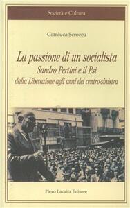 La passione di un socialista. Sandro Pertini e il PSI dalla liberazione agli anni del centro-sinistra