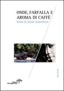 Onde, farfalla e aroma di caffè. Storie di donne dominicane