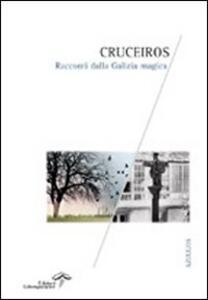 Cruceiros. Racconti dalla Galizia magica